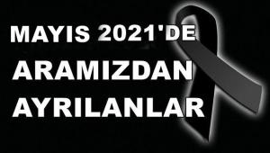 MAYIS 2021'DE ARAMIZDAN AYRILANLAR.