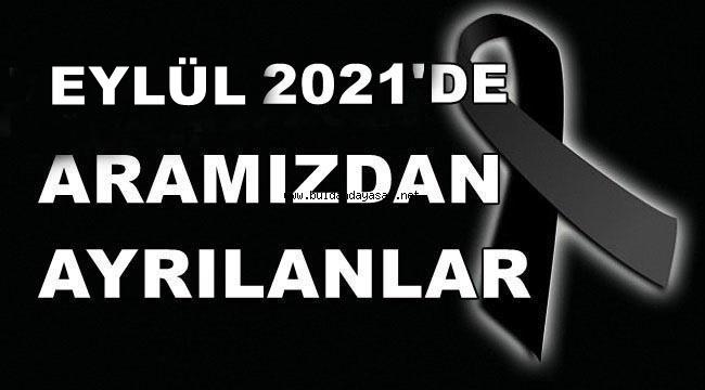EYLÜL 2021'DE ARAMIZDAN AYRILANLAR.