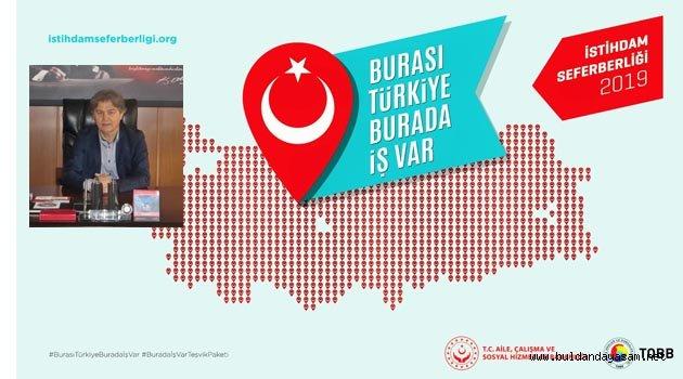 """""""BURASI TÜRKİYE BURADA İŞ VAR"""""""