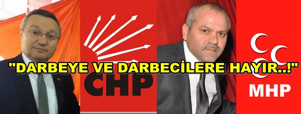 CHP VE MHP'DEN DARBEYE HAYIR…!